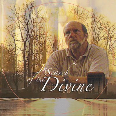 In Search of the Divine – DVD #3
